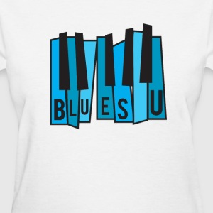 Blues U - Women's T-Shirt