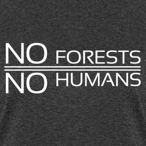 NoForestNoHumans - Women's T-Shirt