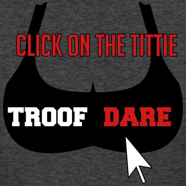 Troof Dare with text