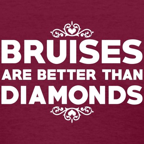 Bruises and Diamonds - Women's T-Shirt