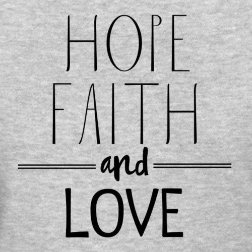 Hope Faith and Love png - Women's T-Shirt