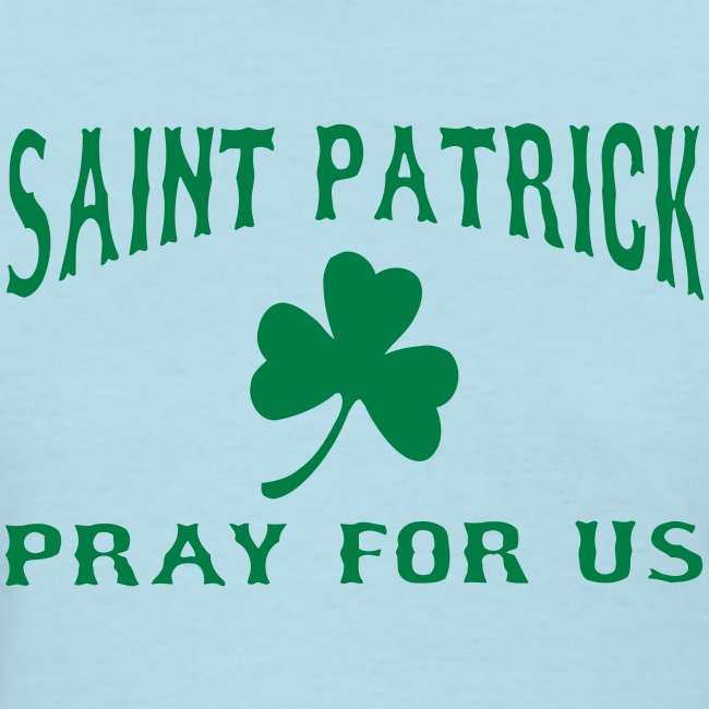 ST PATRICK PRAY FOR US