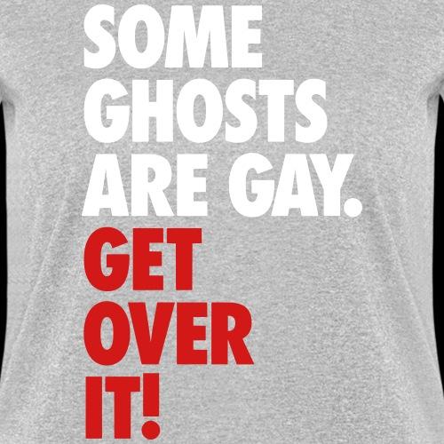 'Get over It' Gay Ghosts - Women's T-Shirt