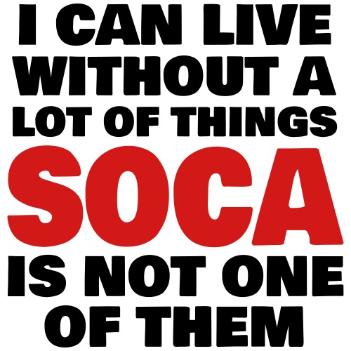 Cant LIVE WITHOUT SOCA - Women's T-Shirt