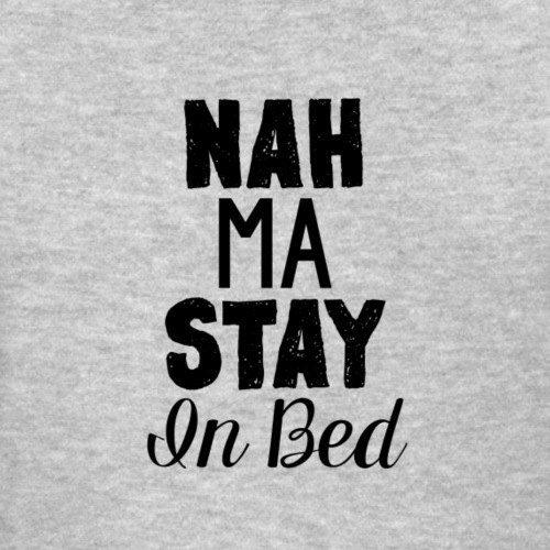 Na Ma Stay In Bed - Women's T-Shirt