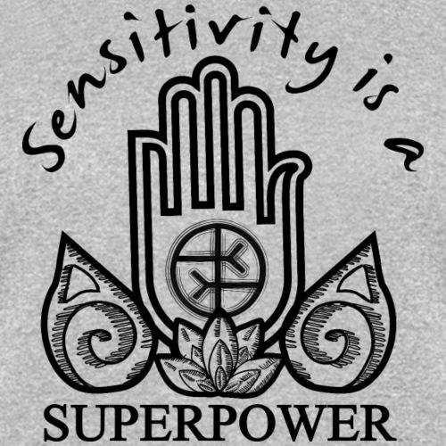 Sensitivity Is A Superpower - Women's T-Shirt