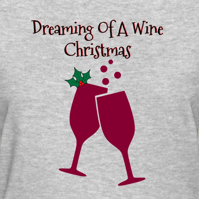 Dreaming Of A wine Christmas Wine Glass Tee