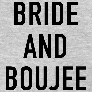 Bride and Boujee - Women's T-Shirt