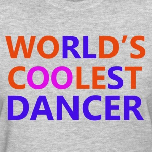 coolest dancer design - Women's T-Shirt