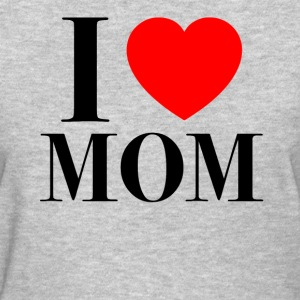 mothers day i love mom - Women's T-Shirt