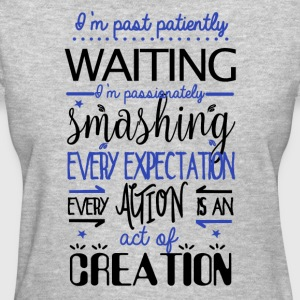 Past Patiently Waiting! - Women's T-Shirt