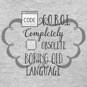 C O B O L Completely Obsolete Boring Old Language - Women's T-Shirt