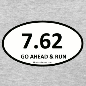 7.62 GO AHEAD AND RUN - Women's T-Shirt