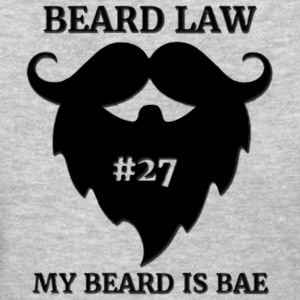 Beard Law My Beard Is Bae - Women's T-Shirt