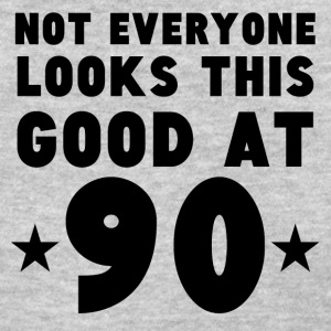 Not Everyone Looks This Good At 90 - Women's T-Shirt