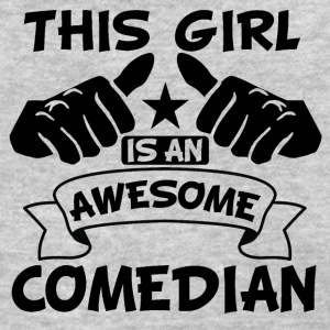 This Girl Is An Awesome Comedian - Women's T-Shirt