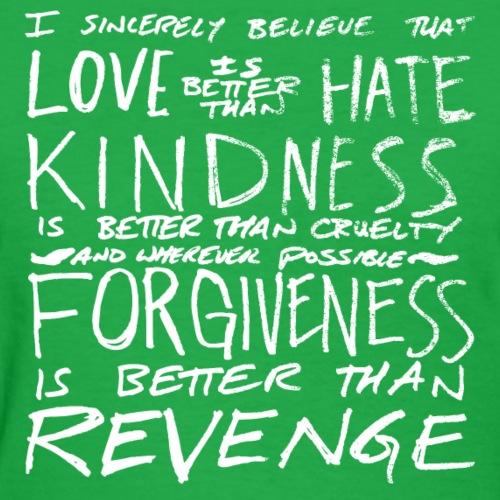 Love is Better than Hate - Women's T-Shirt