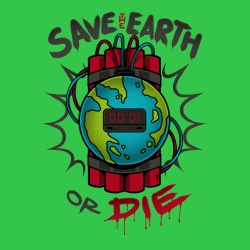 Save the earth or die