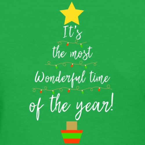 The Most Wonderful Time Of The Year Christmas! - Women's T-Shirt