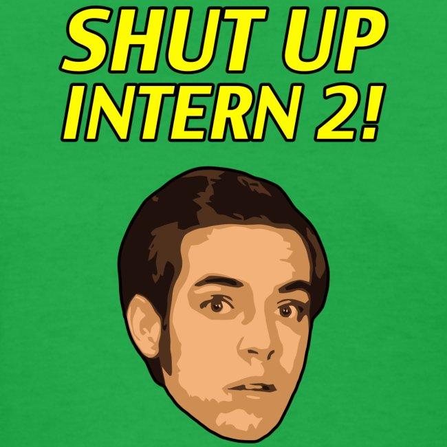 Shut up Intern 2 Face