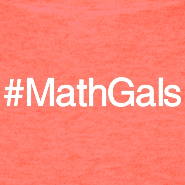Math Gals 1sts with #MathGals hashtag