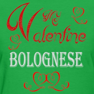 A romantic Valentine with my Bolognese - Women's T-Shirt