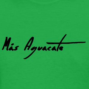 Mas Aguacate - More Avocado - Healthy T-Shirt - Women's T-Shirt
