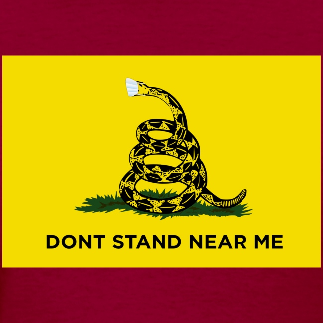Dont Stand Near Me (Gadsden Flag)