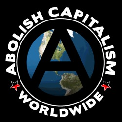 Abolish capitalism worldwide