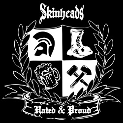Skinheads - Hated & Proud