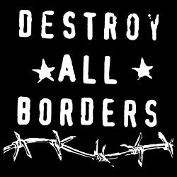 Destroy all borders