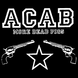 ACAB more dead pigs
