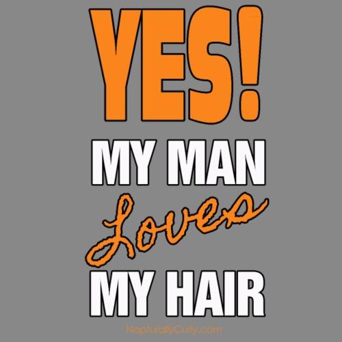 My Man Loves My Hair - Women's T-Shirt