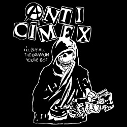 Anti Cimex - i\'ll buy all the the uranium you\'ve got