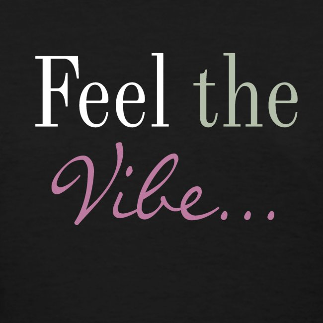 Feel the Vibe (Women)