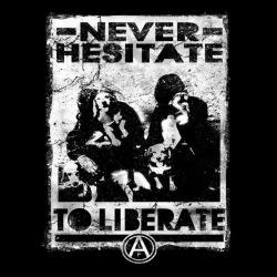 Never hesitate to liberate