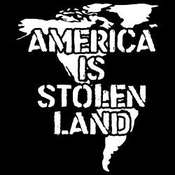 America is stolen land