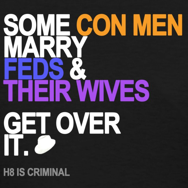 some conmen marry feds their wives blac