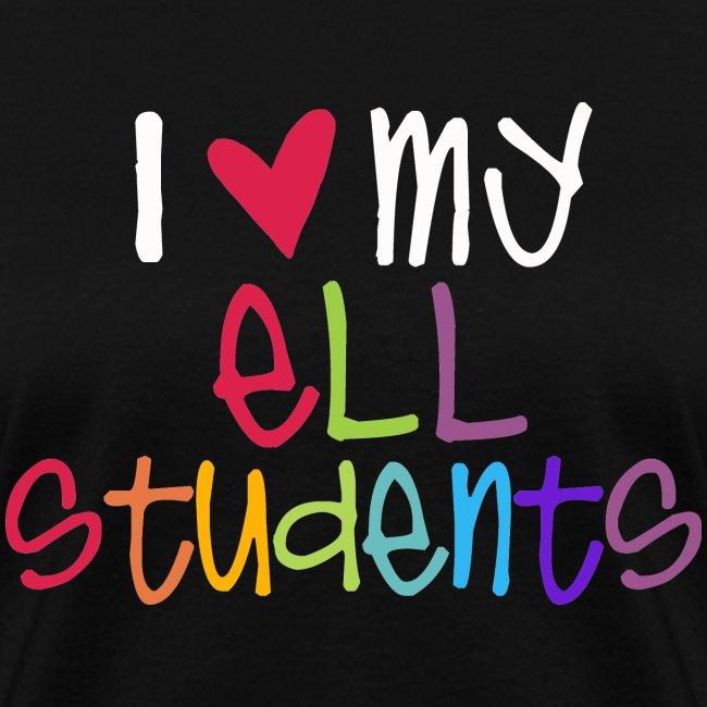 I Love My ELL Students Teacher T-Shirts