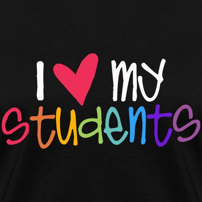 I Love My Students Teacher Shirt