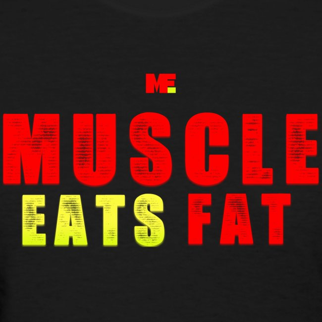 Muscle Eats Fat Red Greenish Edition