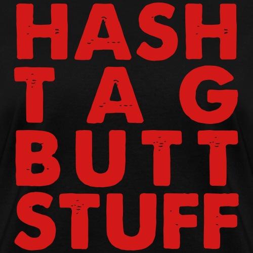 HashTag Buttstuff2 - Women's T-Shirt