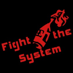Fight the system