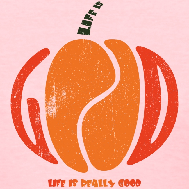 Life Is Really Good Pumpkin