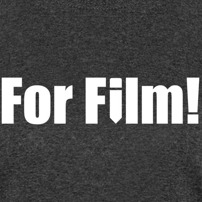For Film!