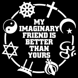 My imaginary friend is better than yours