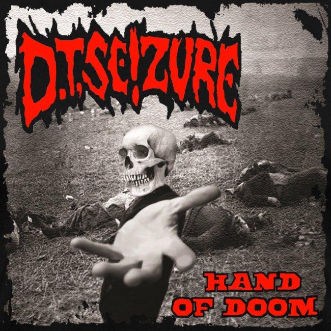 D.T. Seizure - Hand of Doom T-Shirt