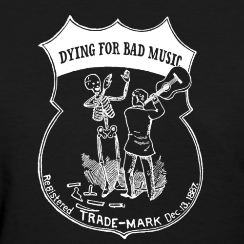 Dying For Bad Music Logo inverted - Women's T-Shirt