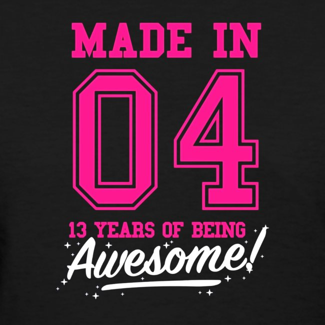 Made In 2004 Awesome 13th Birthday