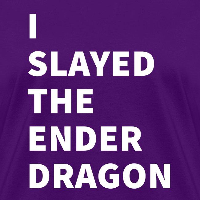 I SLAYED THE ENDER DRAGON (Light)